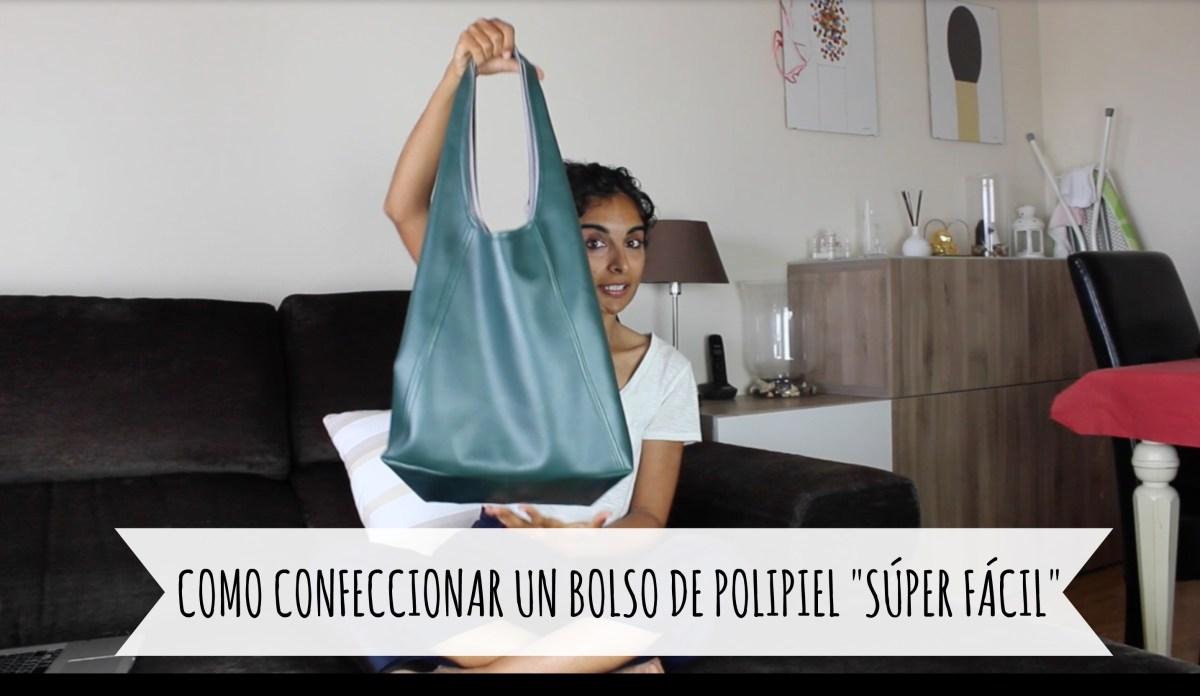 """DIY - Confeccionar un bolso de polipiel """"súper fácil"""""""