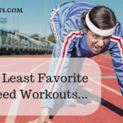 My Least Favorite Speed Workouts