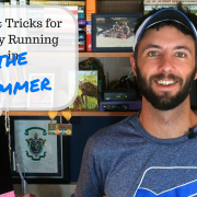 Tips & Tricks for Summer Running