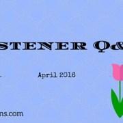 Listener Q&A April 2016