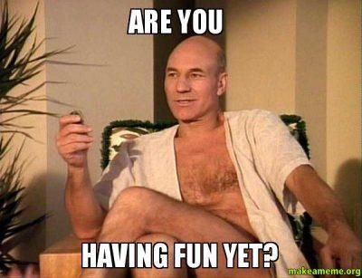 You Having Fun?