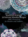 Mandala Book   50 Intricate Mandala Designs: Adult Coloring Book for Relaxation and Meditation