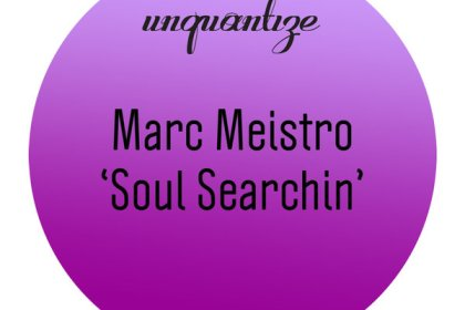 Song of the Day: Marc Meistro - Soul Searchin