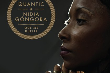 """Song Of The Day: Quantic & Nidia Góngora """"Que Me Duele?"""""""