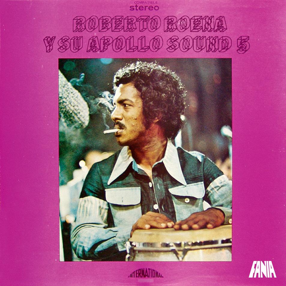 """Song of the Day: Roberto Roena y Su Apollo Sound """"Que Se Sepa"""""""