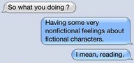 having nonfictional feelings about fictional characters