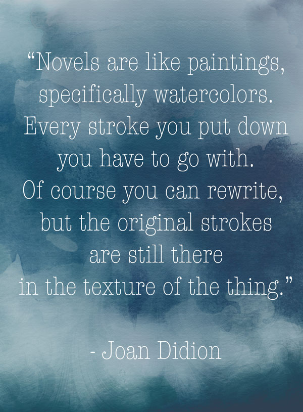 joan didion writing is like painting quote