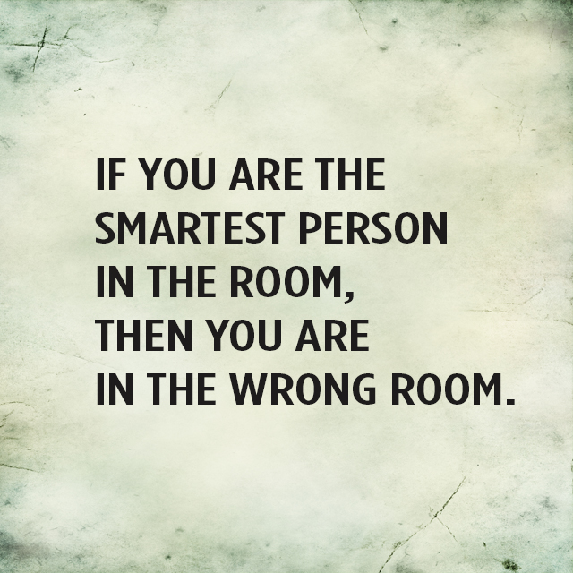 quote smartest person in the room