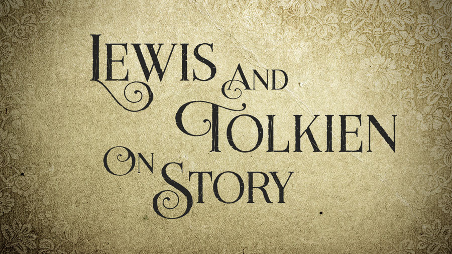 Lewis and Tolkien on Story