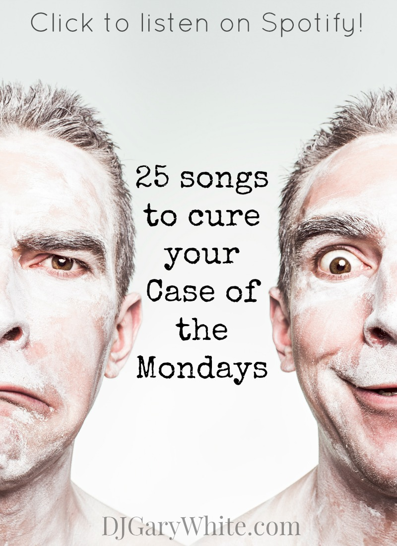 "25 Feel-Good Songs to Cure Your ""Case of the Mondays"" 