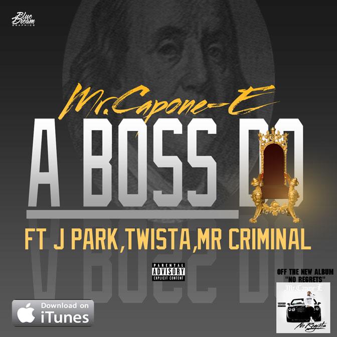 Mr. Capone-E Ft. Twista, J Park & Mr. Criminal – A Boss Do