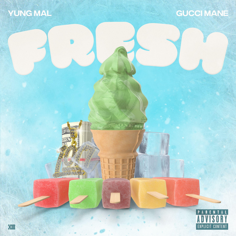 Yung Mal – Fresh (feat. Gucci Mane)