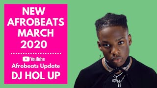 DJ Hol Up - March 2020 Mix (New Afrobeat Naija Songs) Mp3 Download