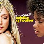 Colette & DJ Heather - House Of OM
