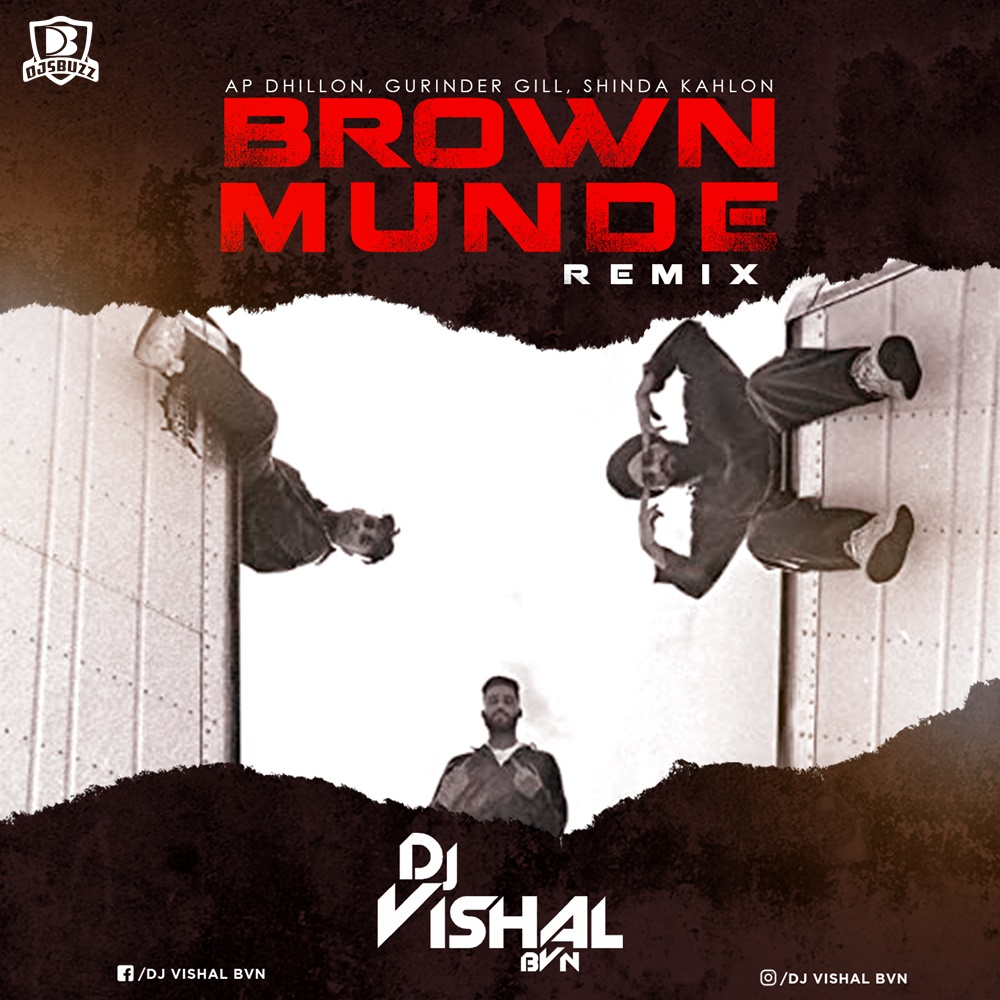 Brown Munde Ft. Ap Dhillon – DJ Vishal BVN
