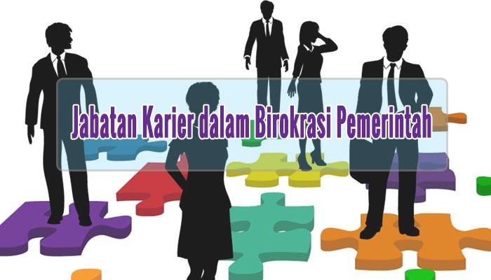 Jabatan Karier dalam Birokrasi Pemerintah