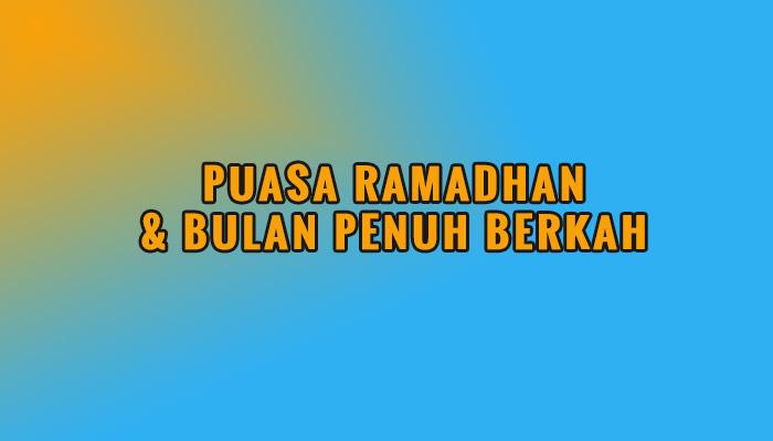 puasa ramadhan dan bulan penuh berkah