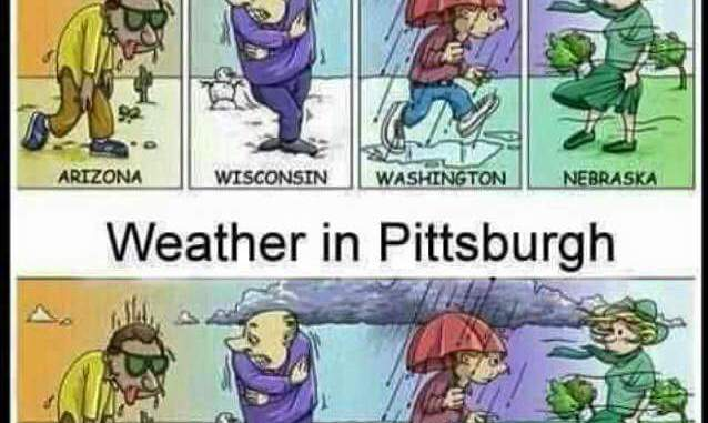 Pittsburgh weather is so unpredictable