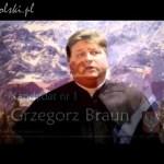 Niezłomni Kapłani o Grzegorzu Braunie