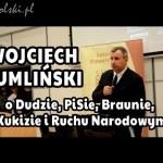 O Dudzie, PiSie, Grzegorzu Braunie, Kukizie i Ruchu Narodowym