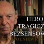 HEROIZM TRAGICZNIE BEZSENSOWNY