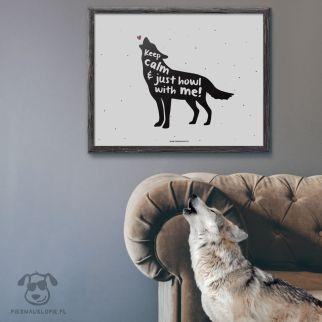 """Plakat """"Keep calm and just howl with me"""" idealny na prezent dla miłośników zwierząt, zwłaszcza wilków."""