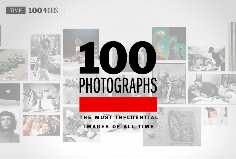 Time 100 Photos : The Most Influential Images of All Time