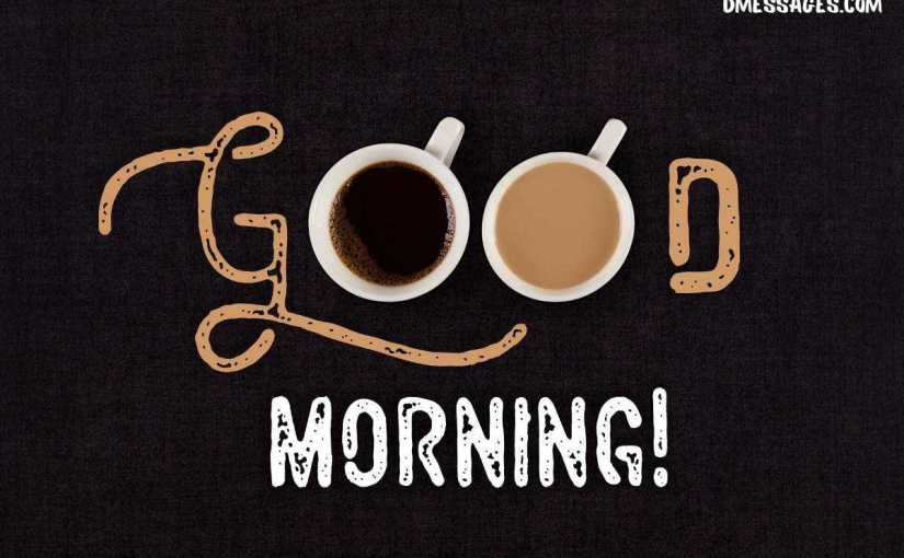 150+ Good Morning SMS & How to Write Sweet Good Morning SMS