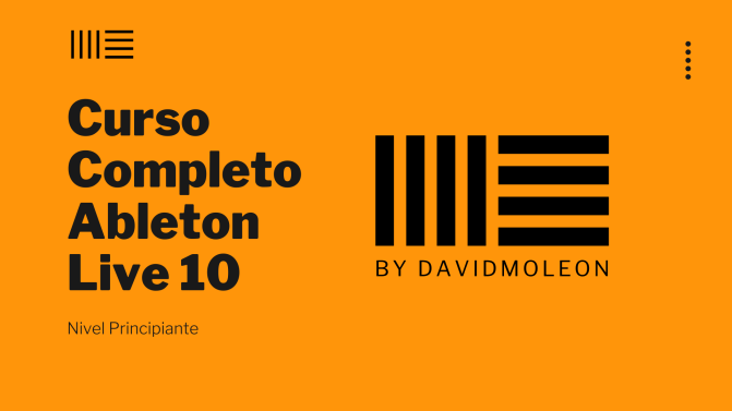Curso completo Ableton Live 10 by david moleon