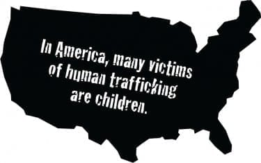 In America, many victims of human trafficking are children