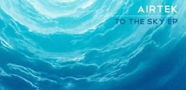 Airtek – To The Sky EP