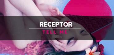 Receptor - Tell Me
