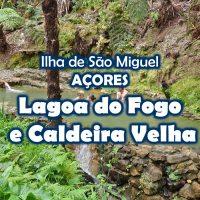 Serra da Água de Pau: Lagoa do Fogo e Caldeira Velha