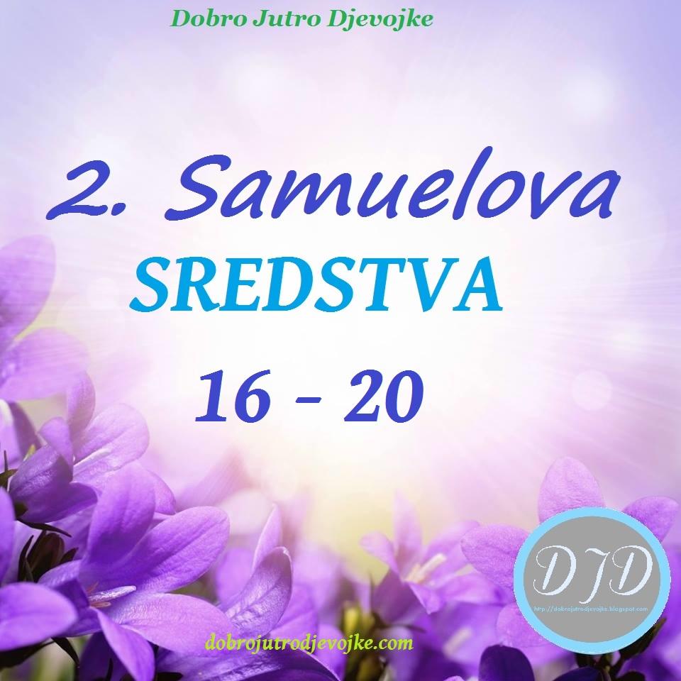 DJD ~ 2. Samuelova ~ SREDSTVA {16-20}