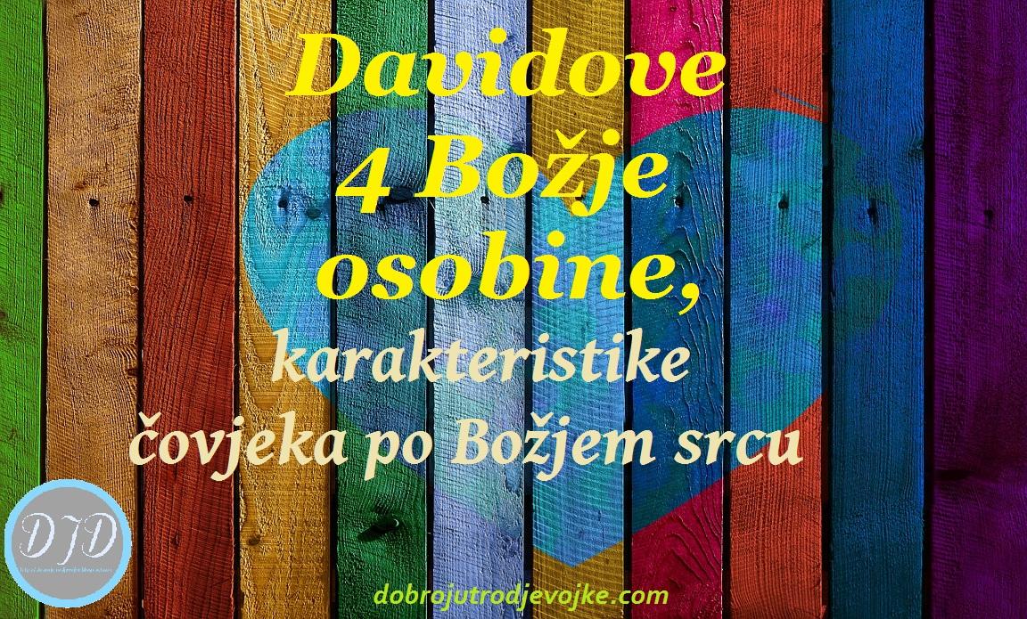 Davidove 4 Božje osobine, karakteristike čovjeka po Božjem srcu