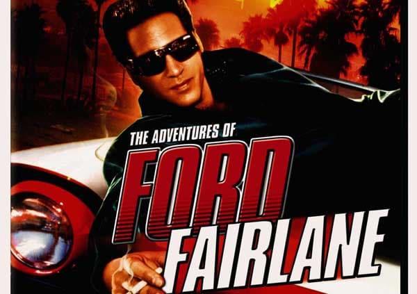 The adventures of Ford Fairlaine