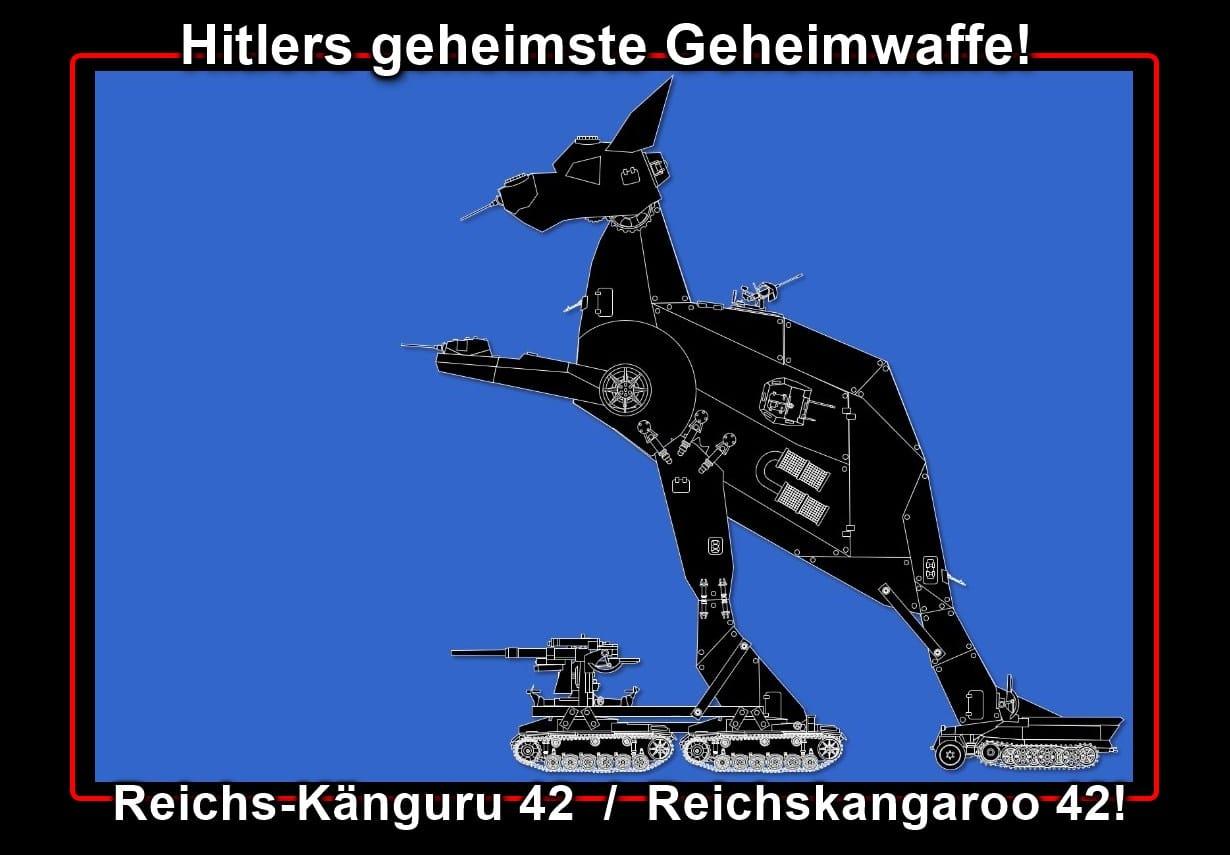 [ WUNDERWAFFE! } Hitlers geheimste GeHeimWaffe: Das Reichs-Känguru 42  /  Reichskangaroo 42!
