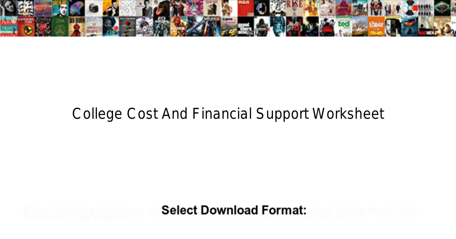 College Cost And Financial Support Worksheet