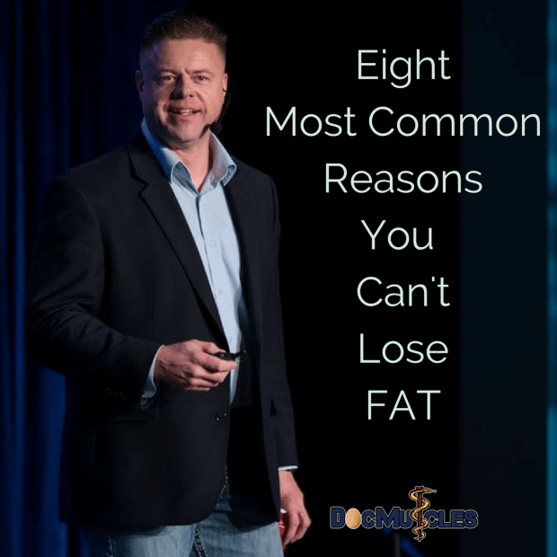 8 Reasons You Can't Lose Fat #DocMuscles #KetonianKing DocMuscles.com