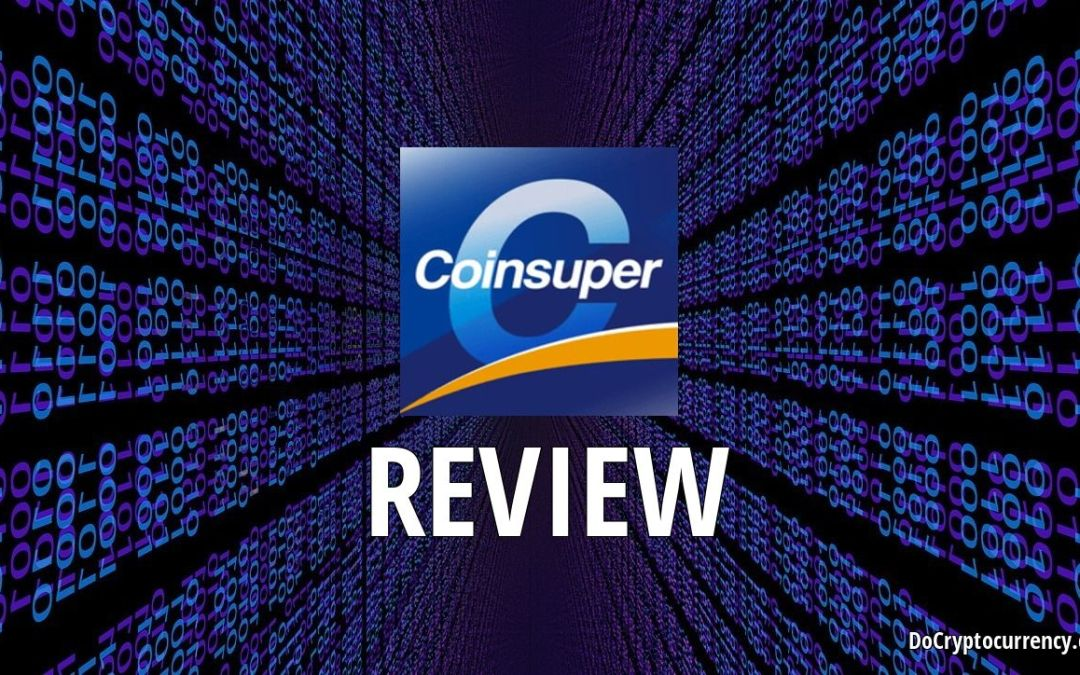 Coinsuper Review – Complete Beginner's Guide to the Cryptocurrency Exchange