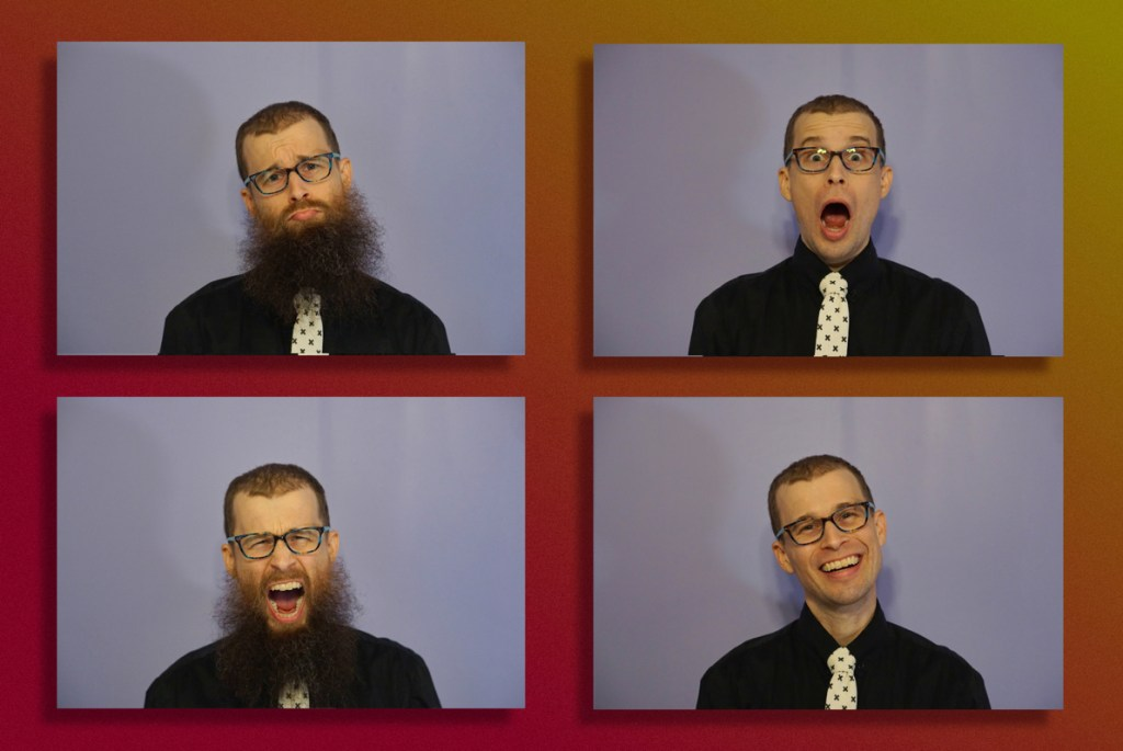 The emotion series!  Top left picture shows a sad bearded Brad.  Underneath it is an angrily screaming bearded Brad.  Top right shows a surprised shaved Brad, and bottom right shows a happy shaved Brad.
