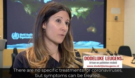 Er is geen specifieke behandeling voor Coronavirussen, wel voor symptomen (bron: WHO)