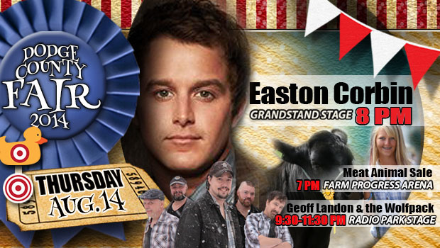 Easton Corbin takes the stage at 8pm on Thursday, August 14th of the 2014 Dodge County Fair.