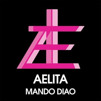mando diao aelita Mando Diao estrenan videoclip para Black Saturday