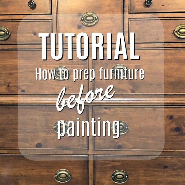 FREE TUTORIAL How to prep wood furniture before painting.