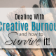 How to deal with creative burnout and survive to tell about it like me.
