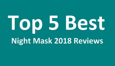 Top 5 Best Night Mask 2018 Reviews - Smoother and Clearer Skin Overnight
