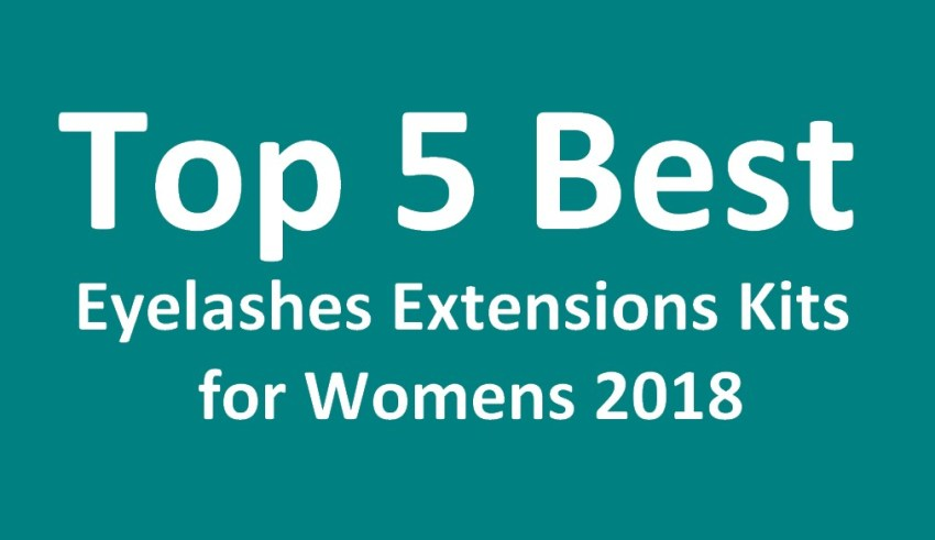 Top 5 Best Eyelashes Extensions Kits for Womens 2018
