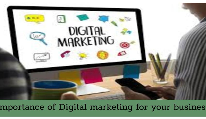 Importance of Digital Marketing for Your Business