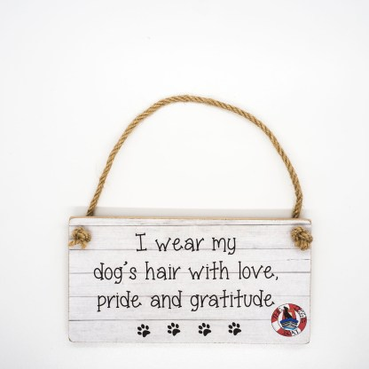 I Wear My Dog's Hair Wall Plaque DBP08